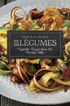 Les Legumes: Vegetable Recipes from the Market Table