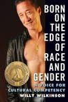 Born on the Edge of Race and Gender: A Voice for Cultural Competency