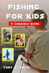 Fishing for Kids: A Complete Guide 100 Pages