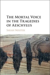 Mortal Voice in the Tragedies of Aeschylus