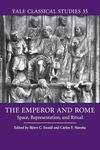 Emperor and Rome : Space, Representation, and Ritual