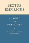 Sextus Empiricus : Against the Physicists