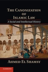 Canonization of Islamic Law : A Social and Intellectual History