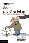 Brokers, Voters, and Clientelism : The Puzzle of Distributive Politics