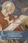 """The Cambridge Companion to Augustine's """"Confessions"""""""