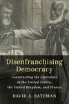 Disenfranchising Democracy
