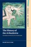 History of the Arthasastra Sovereignty and Sacred Law in Ancient India