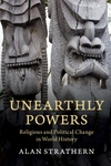 Unearthly Powers : Religious and Political Change in World History