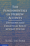 Fundamentals of Hebrew Accents: Divisions and Exegetical Roles Beyond Syntax