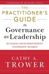 Practitioner's Guide to Governance as Leadership : Building High-Performing Nonprofit Boards