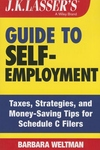 J.K. Lasser's Guide to Self-Employment: Taxes, Strategies, and Money-Saving Tips for Schedule C File