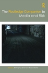 Routledge Companion to Media and Risk
