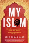 My Isl@M:How Fundamentalism Stole My Mind - And Doubt Freed My Soul
