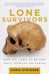Lone Survivors:How We Came to Be the Only Humans on Earth
