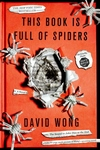 This Book Is Full of Spiders:Seriously, Dude, Don't Touch It