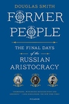 Former People:The Final Days of the Russian Aristocracy