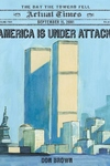 America Is under Attack:September 11, 2001: the Day the Towers Fell