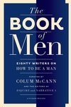 The Book of Men:Eighty Writers on How to Be a Man