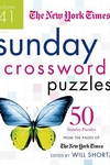 The New York Times Sunday Crossword Puzzles Volume 41: 50 Sunday Puzzles from the Pages of The New York Times