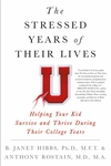 The Stressed Years of Their Lives: Helping Your Kid Survive and Thrive During Their College Years