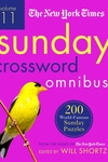 The New York Times Sunday Crossword Omnibus Volume 11: 200 World-Famous Sunday Puzzles from the Pages of The New York Times