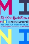The New York Times Mini Crosswords: 150 Easy Fun-Sized Puzzles: Mini Crosswords Volume 3