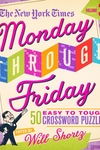 The New York Times Monday Through Friday Easy to Tough Crossword Puzzles Volume 3: 50 Puzzles from the Pages of The New York Times