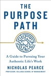 Purpose Path : A Guide to Pursuing Your Authentic Life's Work