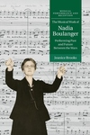 Musical Work of Nadia Boulanger : Performing Past and Future Between the Wars