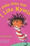 AMe gusta camo soy! / I Like Myself! (bilingual board book Spanish edition)