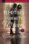 Tempting the Beauty Queen