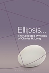 Collected Writings of Charles H. Long : Ellipsis