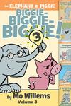 An Elephant & Piggie Biggie! Volume 3