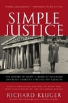 Simple Justice:The History of Brown V. Board of Education and Black America's Struggle for Equality