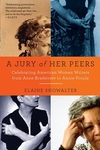A Jury of Her Peers:Celebrating American Women Writers from Anne Bradstreet to Annie Proulx