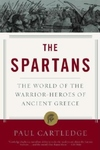 The Spartans:The World of Warrior-Heroes of Ancient Greece