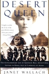 Desert Queen:The Extraordinary Life of Gertrude Bell: Adventurer, Adviser to Kings, Ally of Lawrence of Arabia
