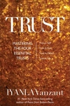 Trust : Mastering the Four Essential Trusts