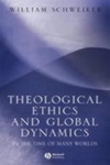 Theological Ethics and Global Dynamics:In the Time of Many Worlds