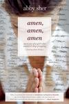 Amen, Amen, Amen:Memoir of a Girl Who Couldn't Stop Praying (among Other Things)