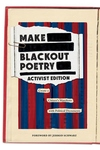 Make Blackout Poetry: Activist Edition: Create a Citizen?s Manifesto with Political Documents