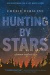 Hunting by Stars (a Marrow Thieves Novel)