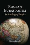 Russian Eurasianism:An Ideology of Empire