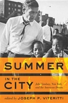 Summer in the City:John Lindsay, New York, and the American Dream
