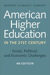 American Higher Education in the Twenty-First Century : Social, Political, and Economic Challenges
