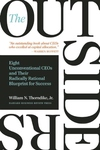 The Outsiders:Eight Unconventional CEOs and Their Radically Rational Blueprint for Success