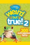 Weird but True! 2:300 Outrageous Facts