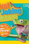 National Geographic Kids: Just Joking Gross