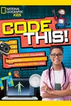 Code This!: Puzzles, Games, Challenges, and Computer Coding Concepts for the Problem Solver in You