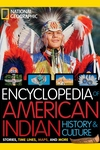 National Geographic Kids Encyclopedia of American Indian History and Culture: Stories, Timelines, Maps, and More